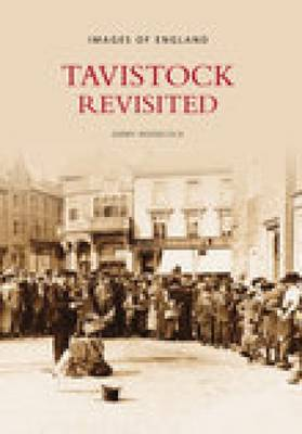 Tavistock Revisited by Gerry Woodcock
