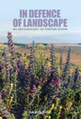 In Defence of Landscape An Archaeology of Porton Down by David Ride
