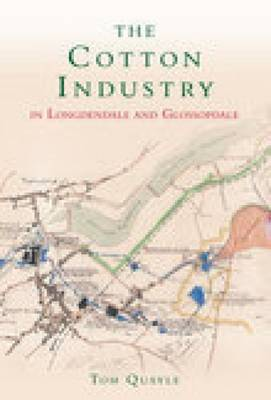 The Cotton Industry in Longdendale & Glossopdale by Tom Quayle