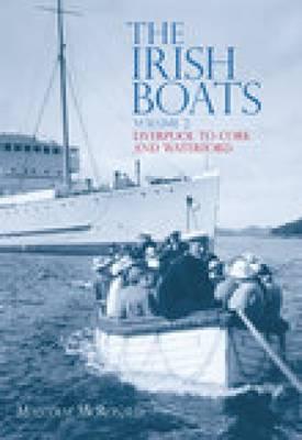 The The Irish Boats Irish Boats Vol 2 Liverpool to Cork and Waterford Liverpool to Cork and Waterford by Malcolm McRonald