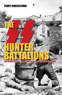 SS Hunter Battalions by Perry Biddiscombe