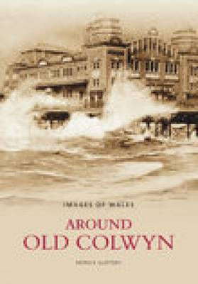 Around Old Colwyn by Patrick Slattery
