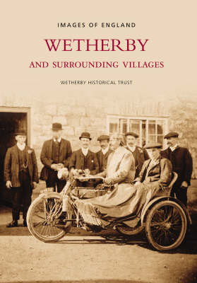 Wetherby and Surrounding Villages by Wetherby and District Historical Society