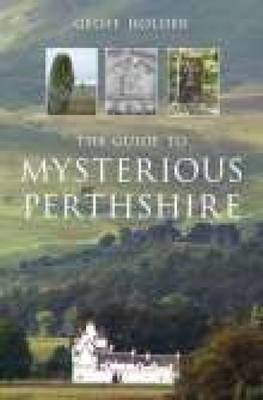 The Guide to Mysterious Perthshire by Geoff Holder