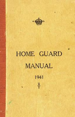 The Home Guard Manual 1941 by Campbell McCutcheon