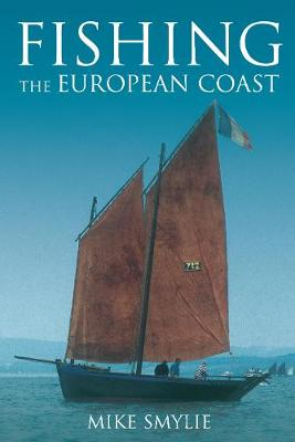 Fishing the European Coast by Mike Smylie