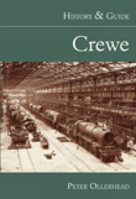 Crewe: History & Guide by Peter Ollerhead