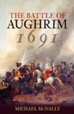 The Battle of Aughrim 1691 by Michael McNally