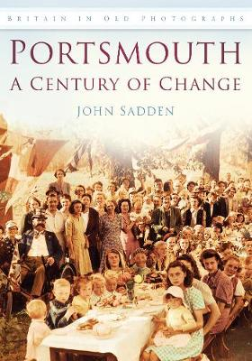 Portsmouth A Century of Change by John Sadden