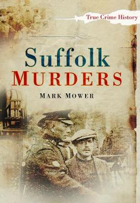 Suffolk Murders by Mark Mower