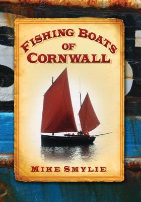 Fishing Boats of Cornwall by Mike Smylie