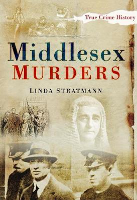 Middlesex Murders by Linda Stratmann