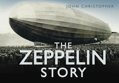 Zeppelin Story by John Christopher