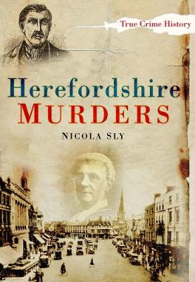 Herefordshire Murders by Nicola Sly