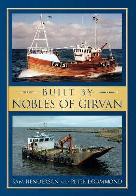 Built by Nobles of Girvan by Sam Henderson, Peter Drummond