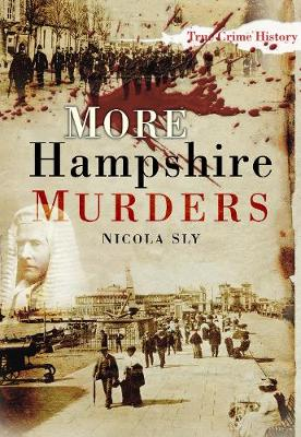 More Hampshire Murders by Nicola Sly