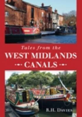 Tales from the West Midlands Canals by R. H. Davies