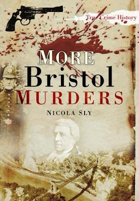More Bristol Murders by Nicola Sly