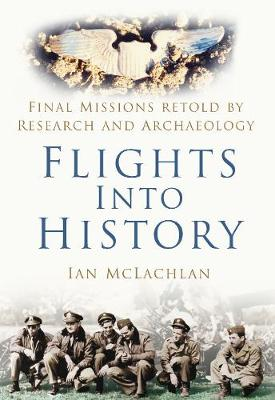 Flights Into History by Ian McLachlan