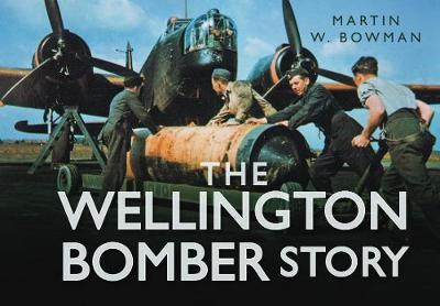 The Wellington Bomber Story by Martin W. Bowman