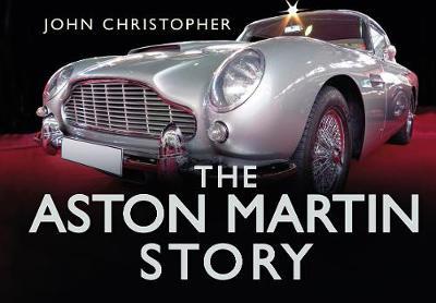The Aston Martin Story by John Christopher