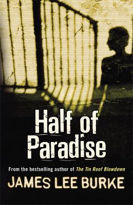 Half of Paradise by James Lee Burke