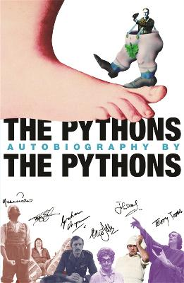 The Pythons' Autobiography by the Pythons by Graham Chapman, Michael Palin, Terry Jones, Terry Gilliam