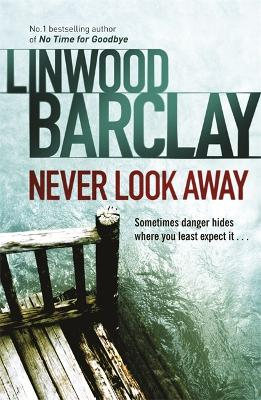 Never Look Away by Linwood Barclay