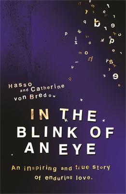 In the Blink of an Eye by Hasso Von Bredow, Catherine Von Bredow