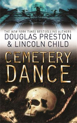 Cemetery Dance by Douglas Preston, Lincoln Child