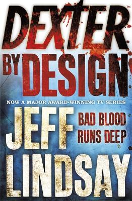 Dexter by Design by Jeff Lindsay