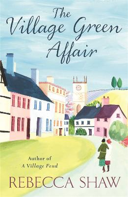The Village Green Affair by Rebecca Shaw