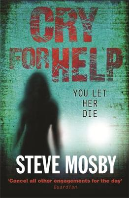 Cry for Help by Steve Mosby