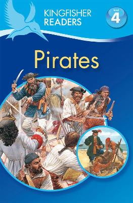 Kingfisher Readers: Pirates (Level 4: Reading Alone) by Philip Steele