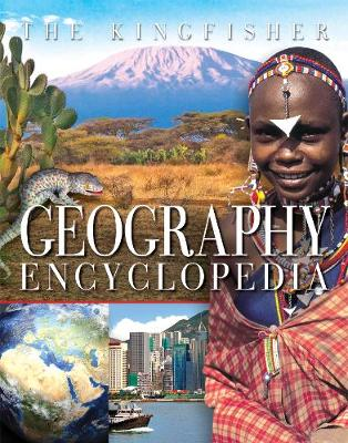 The Kingfisher Geography Encyclopedia by Clive Gifford