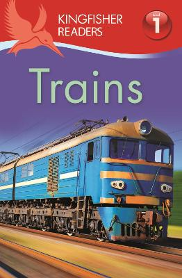 Kingfisher Readers: Trains (Level 1: Beginning to Read) by Thea Feldman