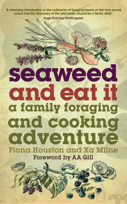 Seaweed and Eat It by Xa Milne, Fiona Houston