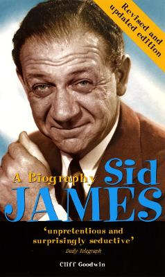 Sid James: A Biography by Cliff Goodwin