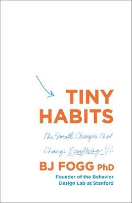 Book Cover for Tiny Habits The Small Changes That Change Everything by BJ (Behaviour Scientist) Fogg