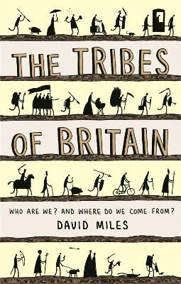 The Tribes of Britain by David Miles