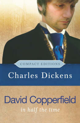 David Copperfield - Compact Editions by Charles Dickens