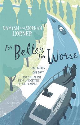 For Better For Worse by Damian Horner, Siobhan Horner