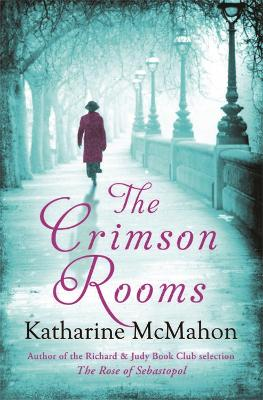 The Crimson Rooms by Katharine McMahon
