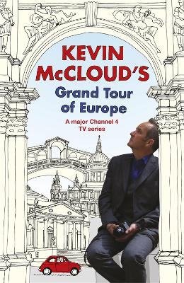 Kevin McCloud's Grand Tour of Europe by Kevin McCloud