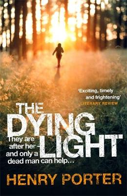 The Dying Light by Henry Porter