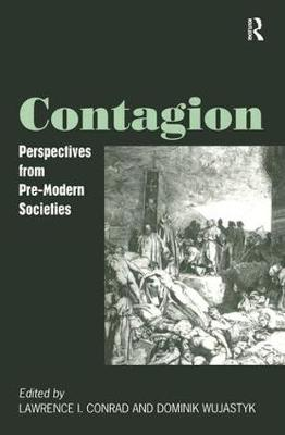 Contagion Perspectives from Pre-Modern Societies by Professor Lawrence I. Conrad, Dominik Wajastyk