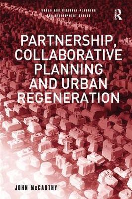 Partnership, Collaborative Planning and Urban Regeneration by John McCarthy, Greg Lloyd