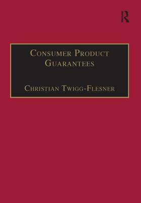 Consumer Product Guarantees by Professor Christian Twigg-Flesner