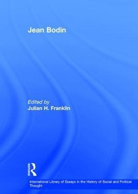 Jean Bodin by Julian H. Franklin