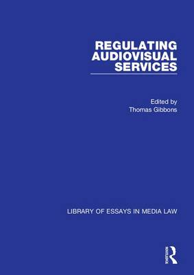 Regulating Audiovisual Services by Thomas Gibbons